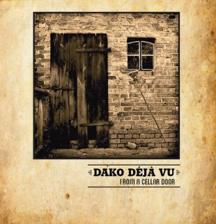 From a Cellar Door by Dako Déjà Vu
